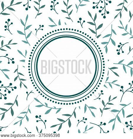 Round Frame On Floral Background With Blue Berries Sprigs And Leaves On White