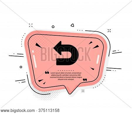 Undo Arrow Icon. Quote Speech Bubble. Left Turn Direction Symbol. Navigation Pointer Sign. Quotation