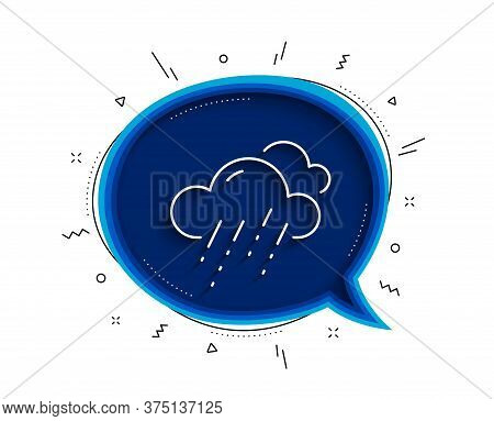 Rainy Weather Forecast Line Icon. Chat Bubble With Shadow. Clouds With Rain Sign. Cloudy Sky Symbol.