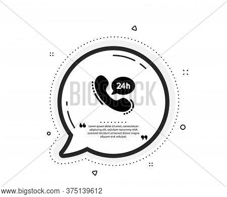 24 Hour Service Icon. Quote Speech Bubble. Call Support Sign. Feedback Chat Symbol. Quotation Marks.
