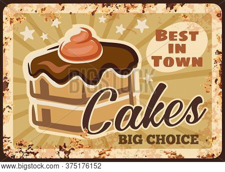 Chocolate Cakes Rusty Plate, Vector Confectionery Sweets, Pastry Bakery Desserts Metal Grunge Plate.