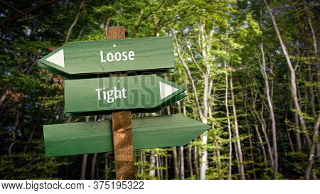Street Sign The Direction Way To Tight Versus Loose