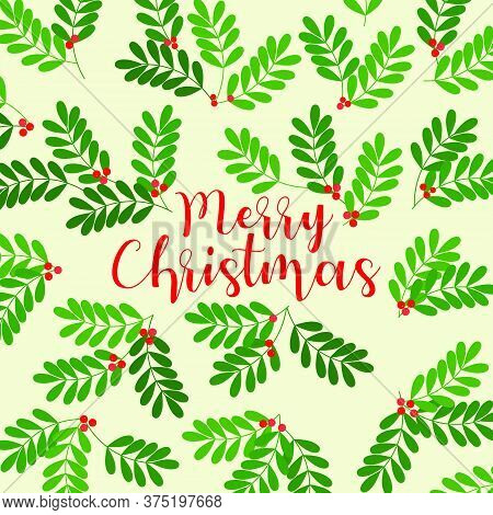 Merry Christmas - Holiday Background With Mistletoe - Vector Design