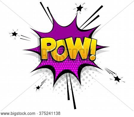 Comic Text Pow On Speech Bubble Cartoon Pop Art Style. Colorful Halftone Speak Bubble Cloud Backgrou