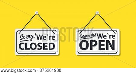 Information Boards With The Inscription, Come In Were Open And Sorry, We Are Closed. White Signboard
