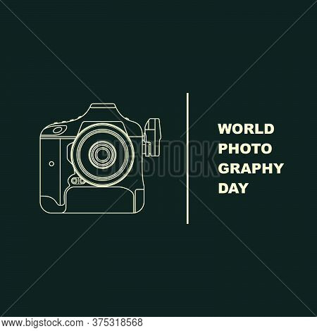 World Photography Day With Outline Camera Vector Illustration. Good Template For Photography Design.