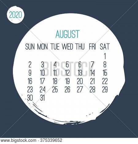 August Year 2020 Contemporary Vector Monthly Calendar. Hand Drawn White Circle Brush Stroke Design O