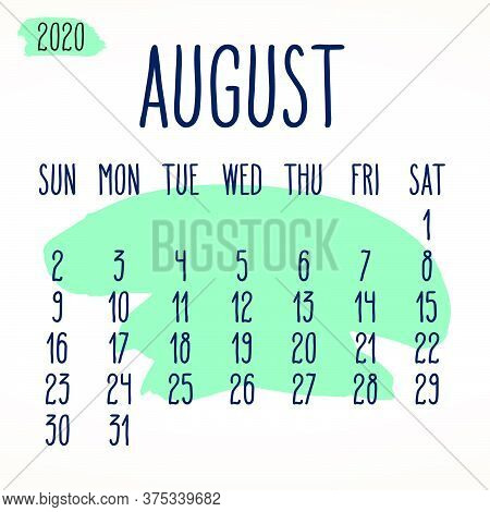August Year 2020 Vector Monthly Calendar. Hand Drawn Green Paint Stroke Artsy Design Over White Back