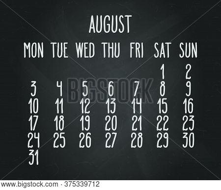 Hand Written Chalk Vector Calendar For August Year 2020 Over Black Chalkboard Background. Week Start