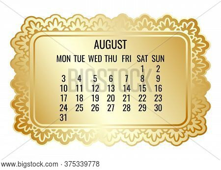 August Year 2020 Vector Monthly Calendar. Victorian Ornate Golden Frame Design Isolated Over White B