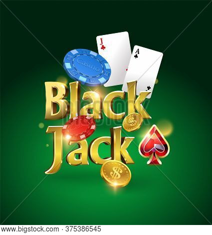 Blackjack Logo On A Green Background With Cards, Chips And Money. Card Game. Casino Game. Vector Ill