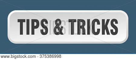 Tips And Tricks Button. Tips And Tricks Square 3d Push Button