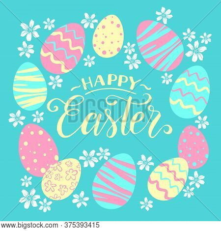 Vintage Easter Greeting Card. Vector Illustration With Easter Eggs, Hand Written Lettering Happy Eas