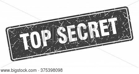 Top Secret Stamp. Top Secret Vintage Gray Label. Sign