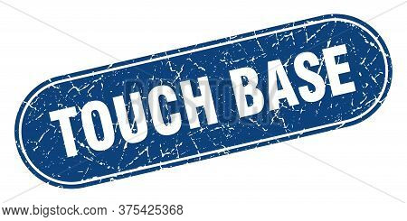 Touch Base Sign. Touch Base Grunge Blue Stamp. Label