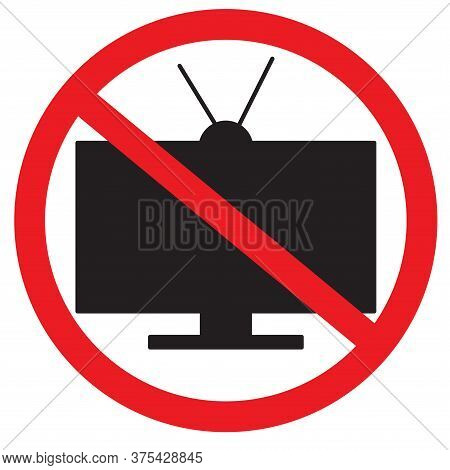 Prohibition Sign. Tv Is Prohibited. Black Is Silhouette. Prohibition Sign. Vector