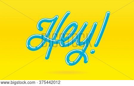 Hey Card. Typographic Banner Design. Vector Illustration.