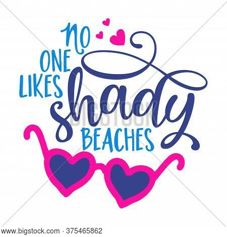 No One Likes Shady Beaches - Pink Heart Shape Sunglasses With Lovely Summer Quote. Cute Hand Drawn E