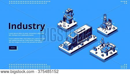 Industry Isometric Landing Page. Manufacturing And Delivery Industrial Production. Workers On Manufa