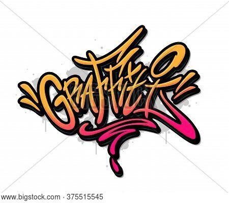 Graffiti Word Drawn By Hand In Graffiti Style. Vector Illustration