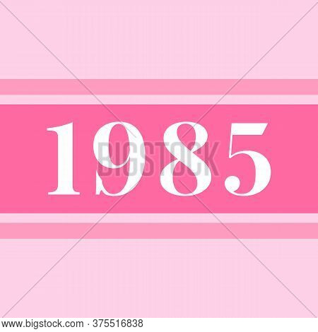 Print With A Number, 1985 Pink Logo, Slogan Print Vector