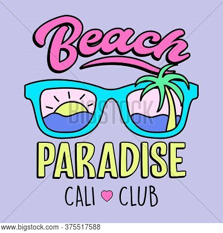 Beach Paradise, California Club, Vector Illustration Of A Sunglasses With A Beach And Palm, Slogan P