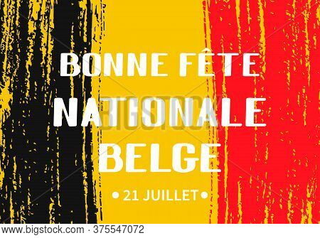 Bonne Fete Nationale Belge Happy Belgian National Day In French Lettering With Black And Red Brush S