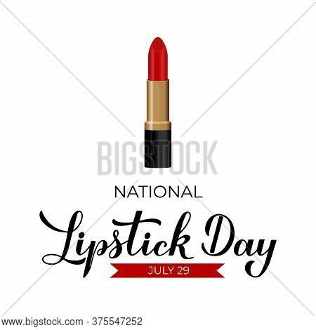 National Lipstick Day Calligraphy Hand Lettering With Red Lipstick Isolated On White. Funny American