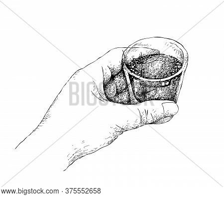 Hand Drawing, Illustration Hand Drawn Sketch Of Hand Holding A Shot Of Whiskey, Brandy Or Vodka Isol
