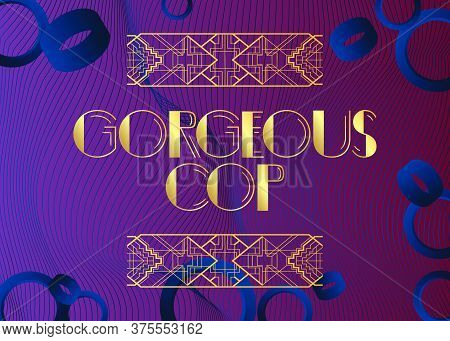Art Deco Gorgeous Cop Text. Decorative Greeting Card, Sign With Vintage Letters.