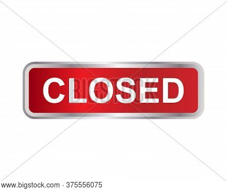Closed Sign Icon Vector On White Background.closed Icon Isolated On White Background From Mall Colle
