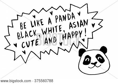 Be Like Panda. Black, White, Asian, Cute And Happy - Vector Cute Lettering Doodle Handwritten On The
