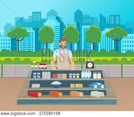 Outdoor Marketplace. Man In Apron Sell Milk, Cheese, Sour Cream, Yoghurt, Butter, Cottage Cheese At