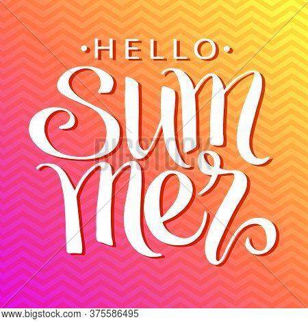 Hello Summer, Hand Written Lettering On Retro Background. Summer Vector Poster, Card, Print, Banner.