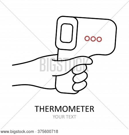 Linear Vector Icon. Non-contact Electronic Thermometer For Measuring Temperature. Antiviral Drawing.