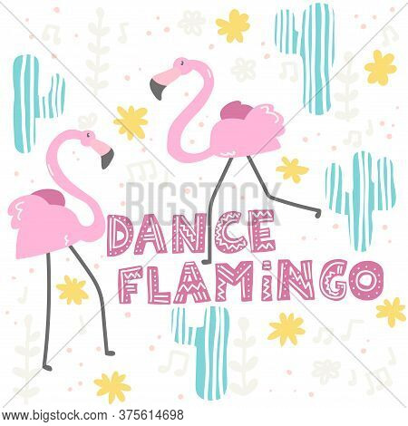 Tropical Pattern. A Pair Of Dancing Flamingos Near Cacti. Cartoon Flamingos Dance Surrounded By Cact