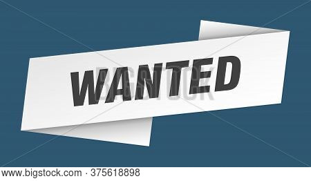 Wanted Banner Template. Wanted Ribbon Label Sign