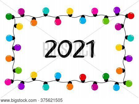 2021 New Year Garland Frame, Holiday Banner. Colorful Cartoon Christmas Decoration. Vector Illustrat