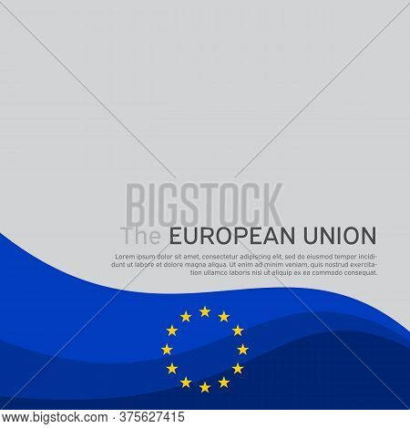 Cover, Banner In The Colors Of The European Union. Background - Wavy Flag Of The European Union. Cov