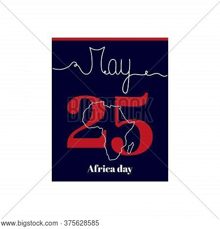 Calendar Sheet, Vector Illustration On The Theme Of Africa Day. May 25. Decorated With A Handwritten