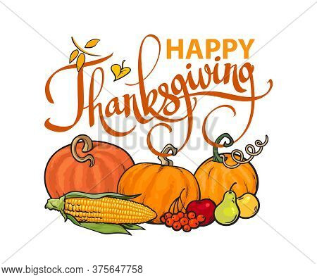 Happy Thanksgiving Calligraphy And Cartoon Thanksgiving Autumn Food Pumpkins, Corn, Berries, Pear An