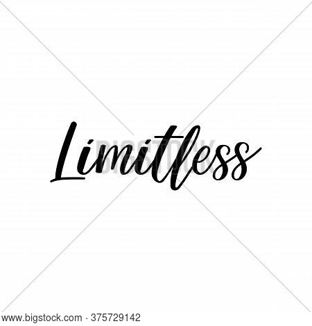 Limitless. Lettering. Can Be Used For Prints Bags, T-shirts, Posters, Cards. Calligraphy Vector Ink