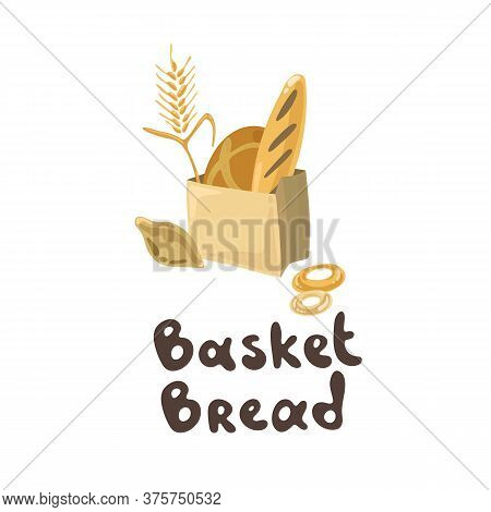 A Lot Of Wheat Products In A Paper Basket. Bread And Pastry Clipart Collection. Bread House. Set Wit
