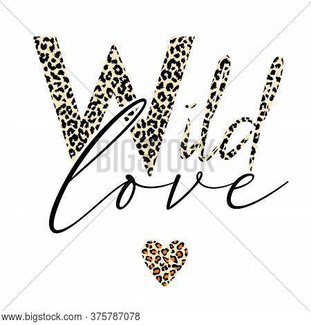Wild Love - Animal Print Textured Text Typographic Design
