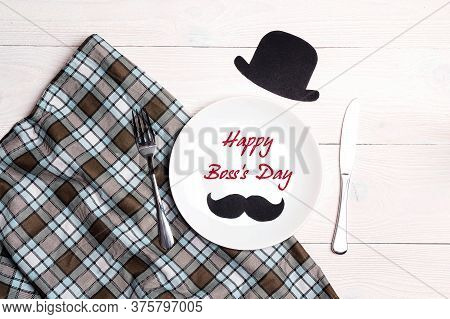 Boss Day Table Setting With Cutlery, Hat And Mustache On White Wooden Table. Top View. Happy Boss Da