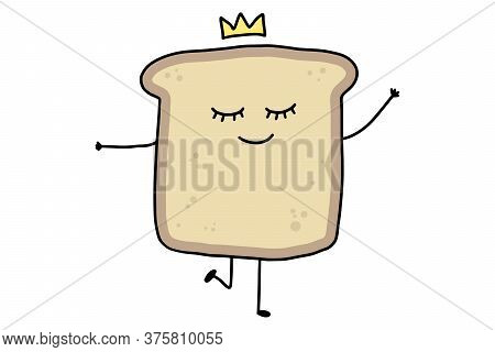 Cute Cartoon Toast. Funny Doodle Bread Character Isolated On White Background. Eating Healthy And Br
