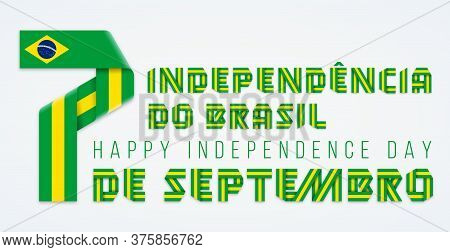 Congratulatory Design For September 7, Brazil Independence Day. Text Made Of Bended Ribbons With Bra