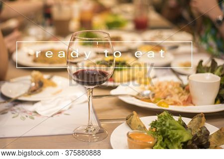 Ready To Eat , Food And Drink In Restaurant.