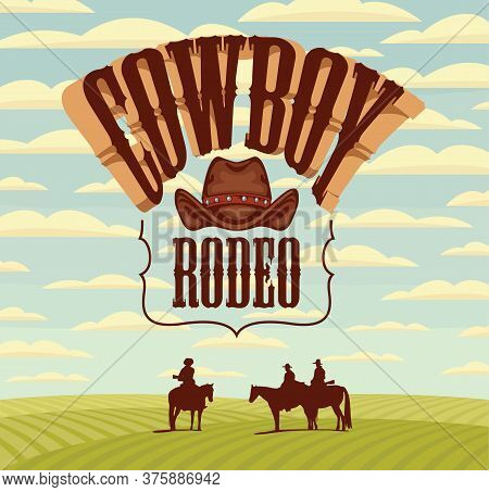 Wild West Banner With Emblem For A Cowboy Rodeo Show And Western Landscape In Retro Style. Decorativ