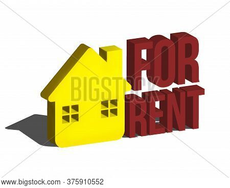 House For Rent On White Background . 3d Illustration. Poster For Rent House. Sign For Rent House